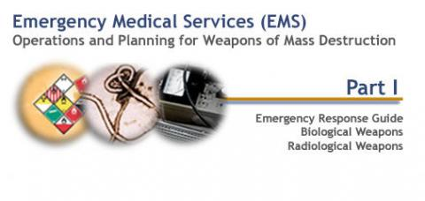Emergency Medical Services Operations and Planning for Weapons of Mass Destruction - Part I