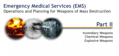 Emergency Medical Services Operations and Planning for Weapons of Mass Destruction - Part II
